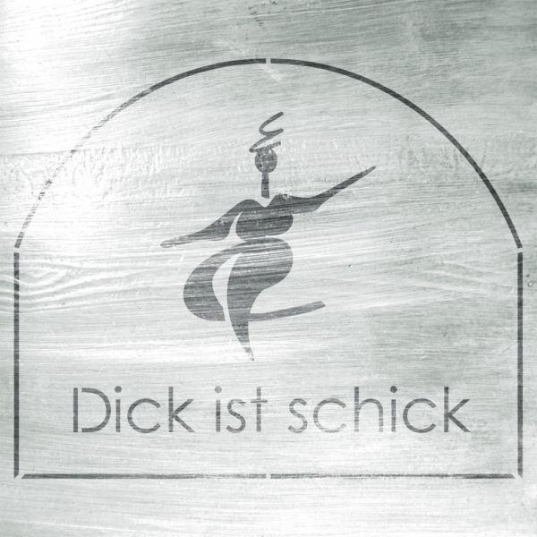 Dick ist Schick