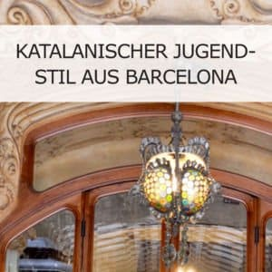 Jugendstil aus Barcelona